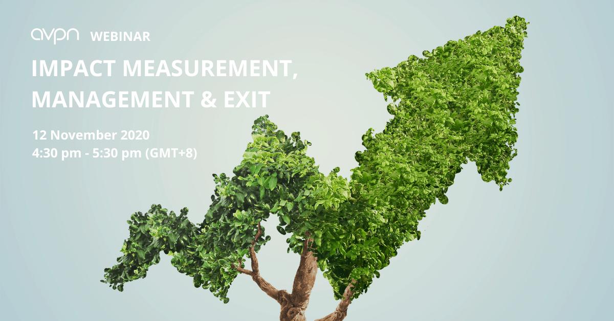 AVPN Webinar: Impact Measurement, Management & Exit