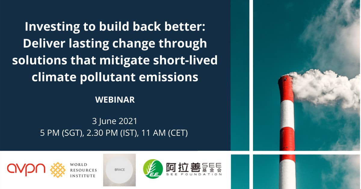 Investing to build back better: Deliver lasting change through solutions that mitigate short-lived climate pollutant emissions